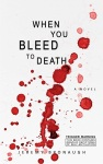 WhenYouBleedtoDeath-web